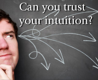can-you-trust-your-intuition-417F774BD67E22674CBA91CF